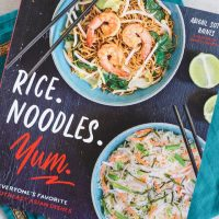 Rice. Noodles. Yum.: Everyone's Favorite Southeast Asian Dishes