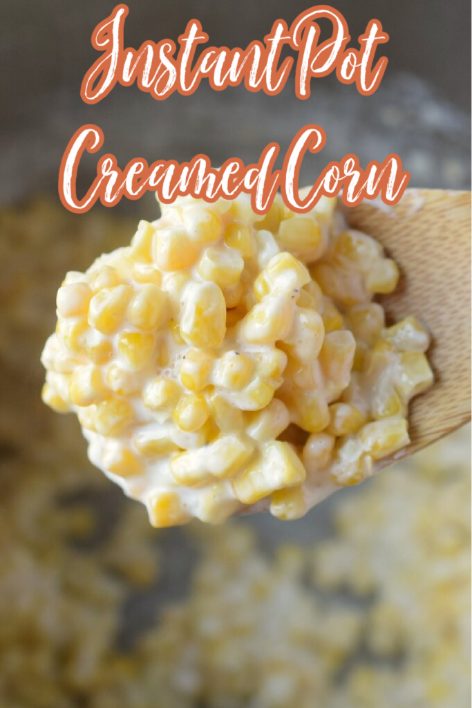 Instant Pot Creamed Corn - A quick and easy side dish that's perfect for the holidays. All you need is your Instant Pot and 7 simple ingredients. Instant Pot Corn   Creamed Corn Recipe   Creamy Corn