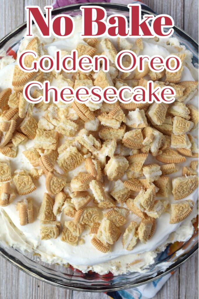 No Bake Golden Oreo Cheesecake